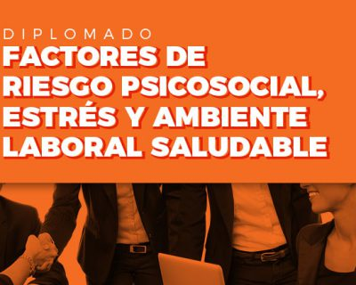 Factores de riesgo psicosocial, estrés y ambiente laboral saludable ONLINE